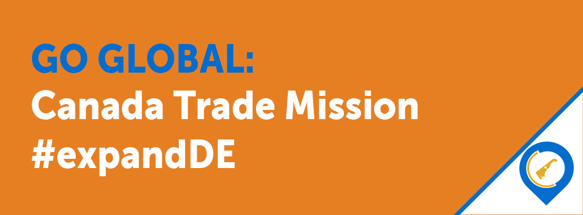 Go Global: Canada Trade Mission , expandDE, globalDE, trade mission to Canada, Canadian Trade Representative, begin exporting to Canada, Delaware's largest trading partner