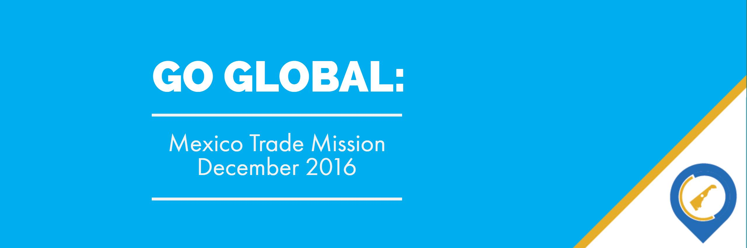 Go Global: Mexico Trade Mission opportunity this December