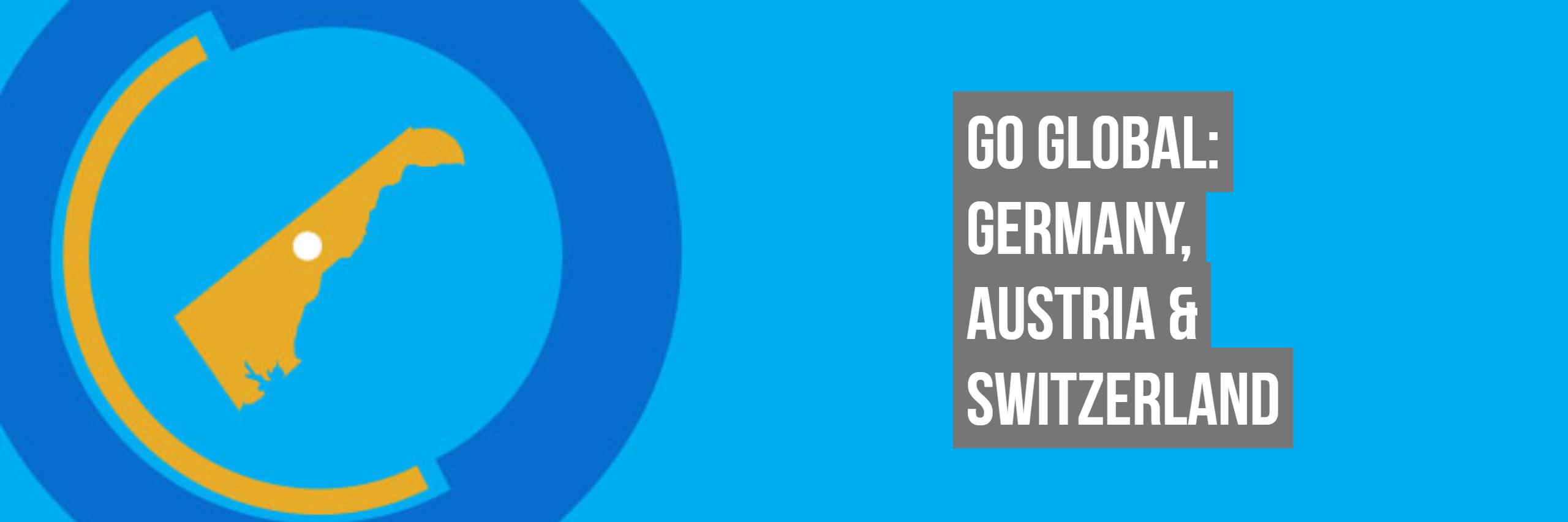 Go Global: Germany, Austria and Switzerland Trade Mission Coming Up