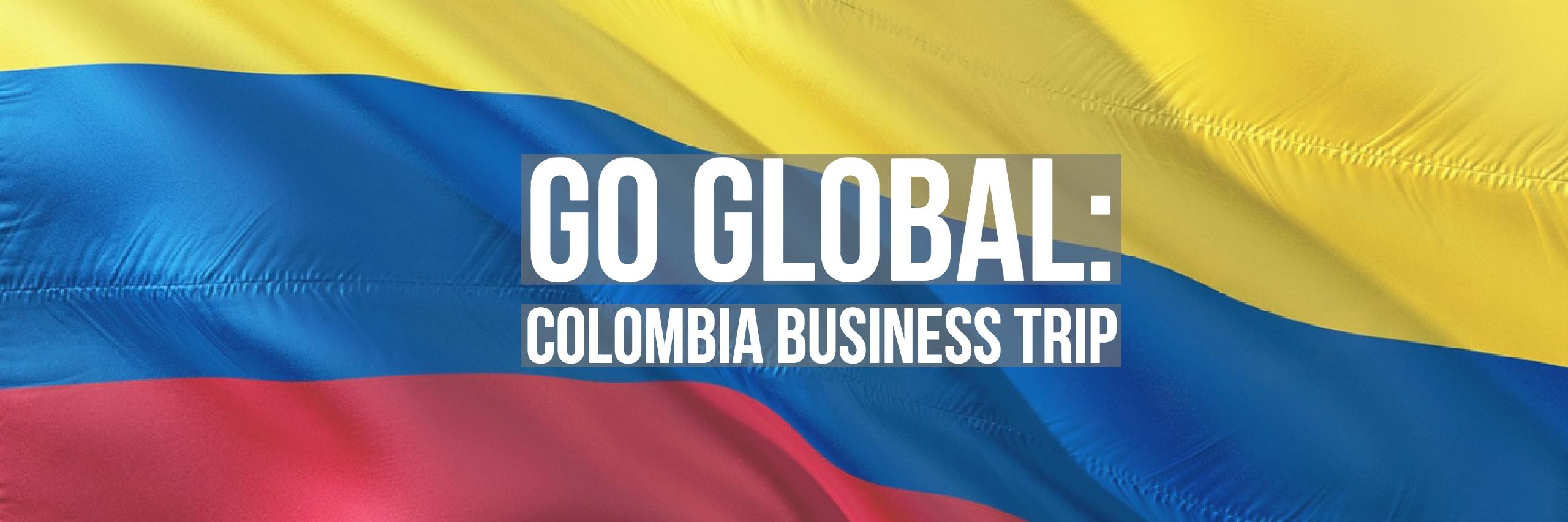 Go Global: Colombia Business Trip Scheduled for February