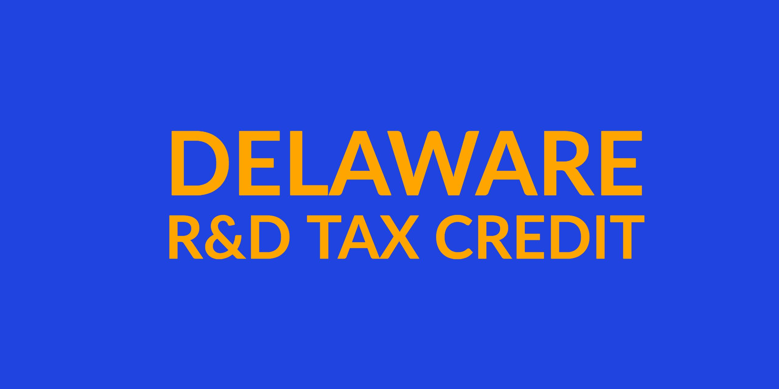 Delaware Rewards Innovation with the new Research and Development Tax Credit
