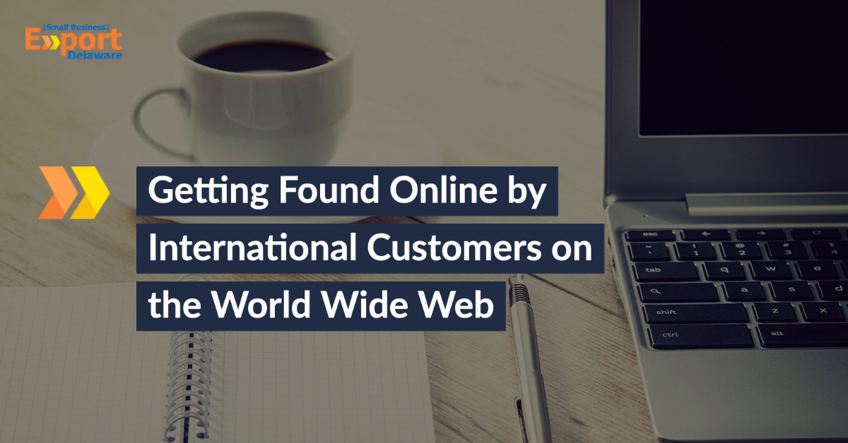 Getting Found Online by International Customers on the World Wide Web