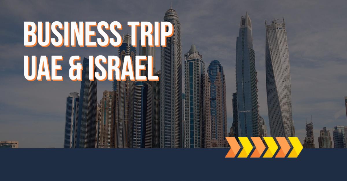 UAE and Israel Business Trip 2021